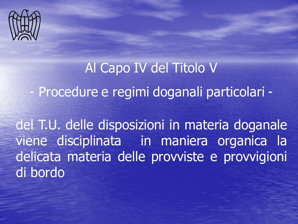 - Procedure e regimi doganali particolari -