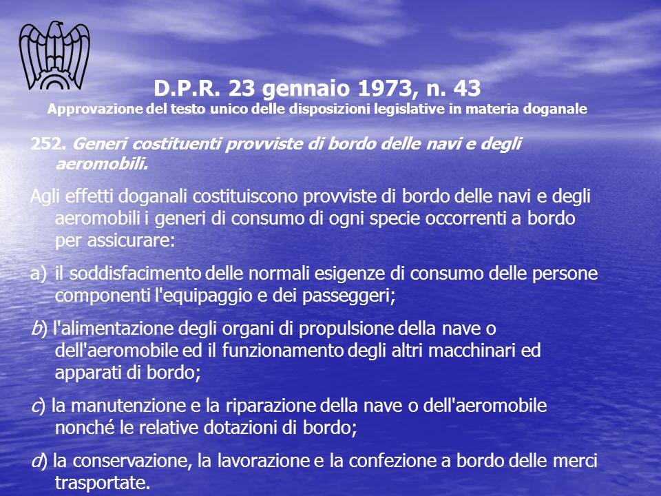 D.P.R. 23 gennaio 1973, n. 43 Approvazione del testo unico delle disposizioni legislative in materia doganale.