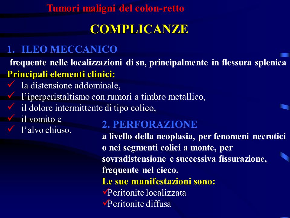 COMPLICANZE Tumori maligni del colon-retto ILEO MECCANICO