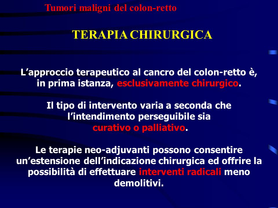 TERAPIA CHIRURGICA Tumori maligni del colon-retto