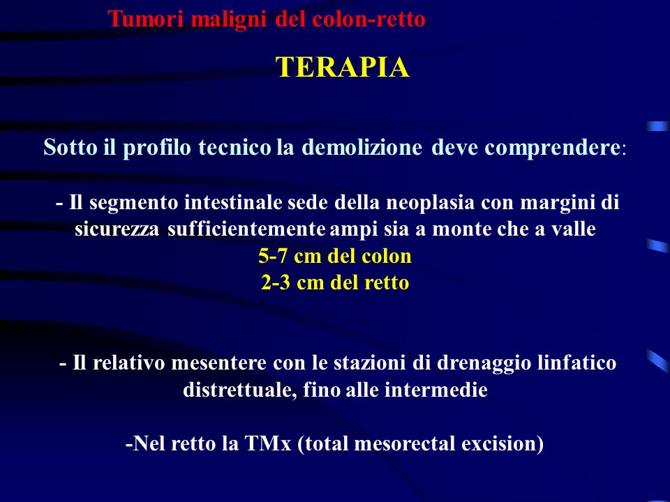 -Nel retto la TMx (total mesorectal excision)