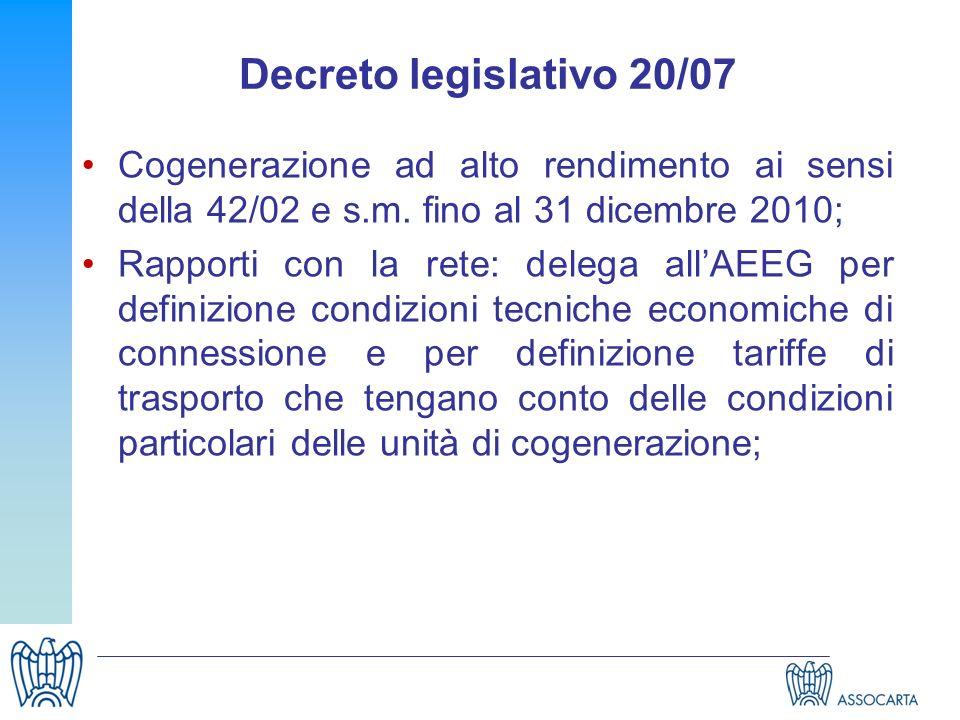 Decreto legislativo 20/07 Cogenerazione ad alto rendimento ai sensi della 42/02 e s.m. fino al 31 dicembre 2010;