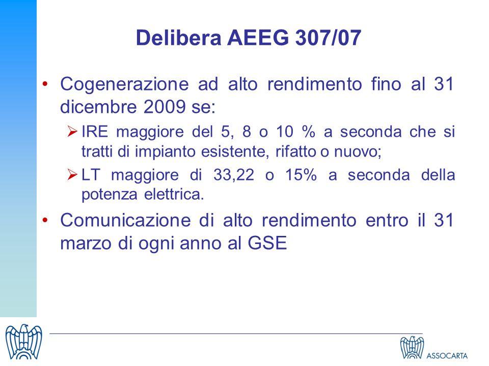 Delibera AEEG 307/07 Cogenerazione ad alto rendimento fino al 31 dicembre 2009 se: