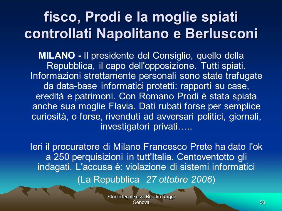 fisco, Prodi e la moglie spiati controllati Napolitano e Berlusconi