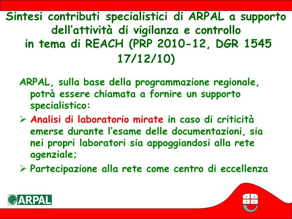 Sintesi contributi specialistici di ARPAL a supporto dell'attività di vigilanza e controllo in tema di REACH (PRP 2010-12, DGR 1545 17/12/10)