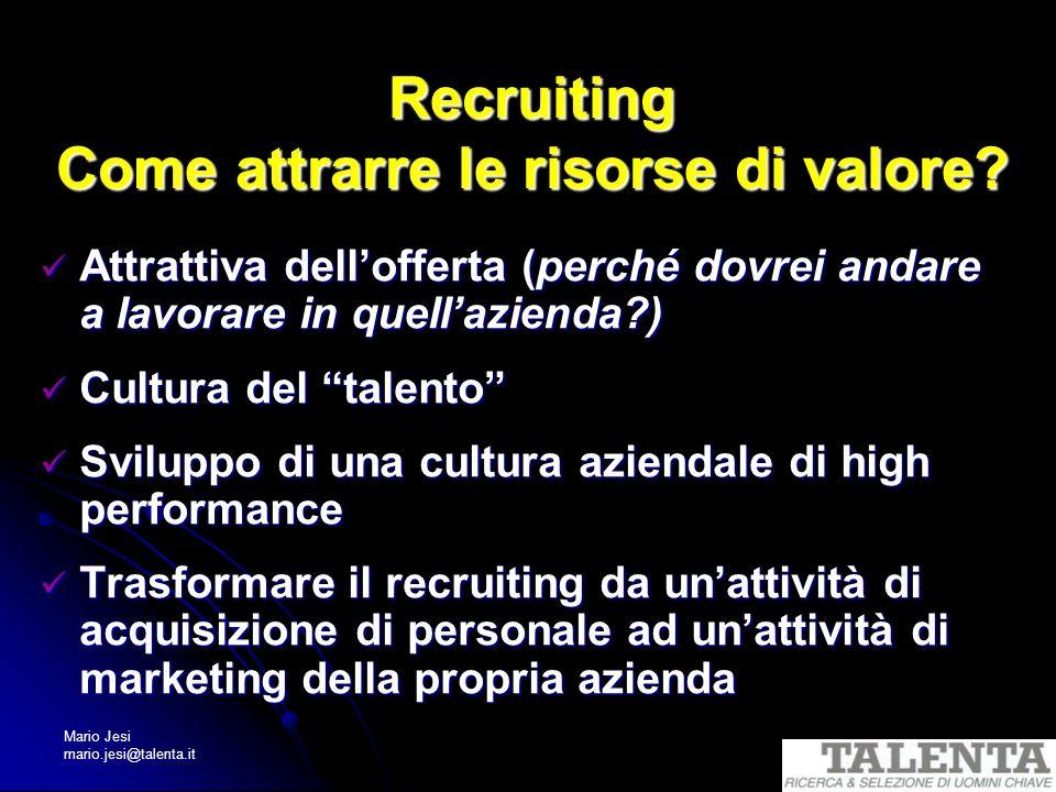 Recruiting Come attrarre le risorse di valore