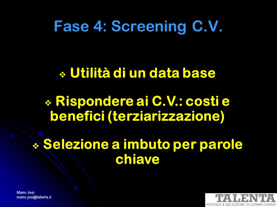 Fase 4: Screening C.V. Utilità di un data base