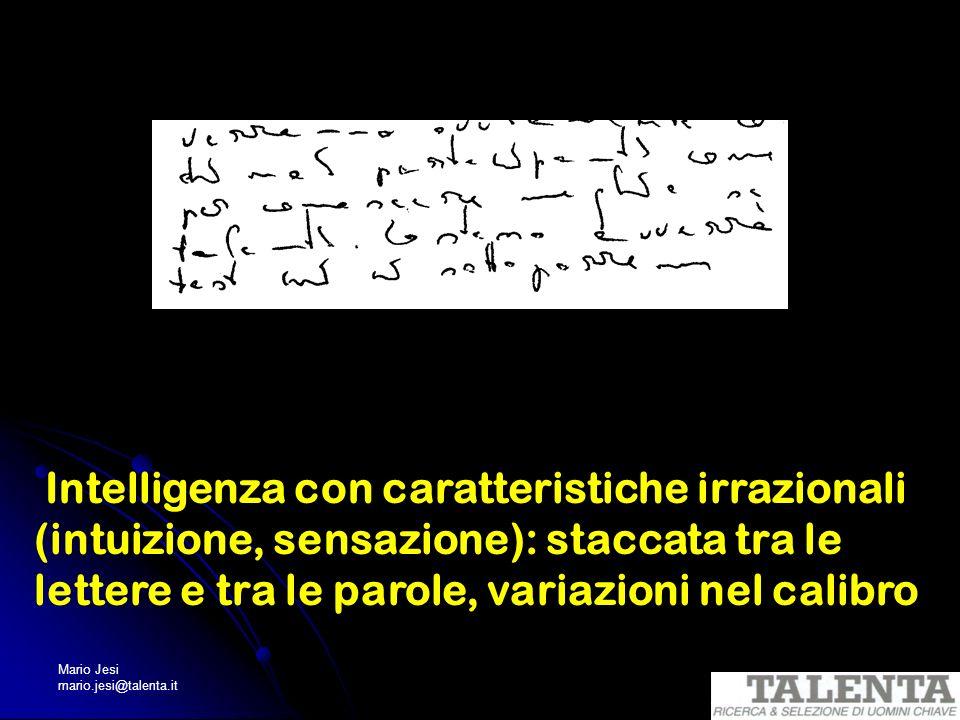 Intelligenza con caratteristiche irrazionali (intuizione, sensazione): staccata tra le lettere e tra le parole, variazioni nel calibro.