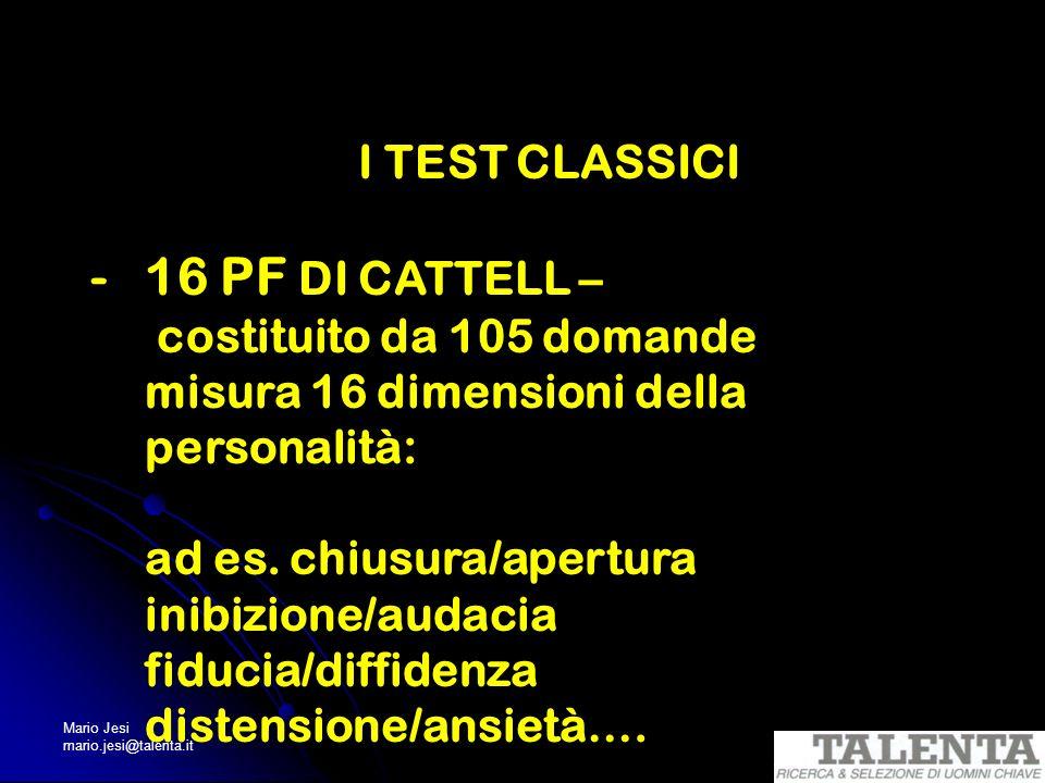 16 PF DI CATTELL – I TEST CLASSICI costituito da 105 domande