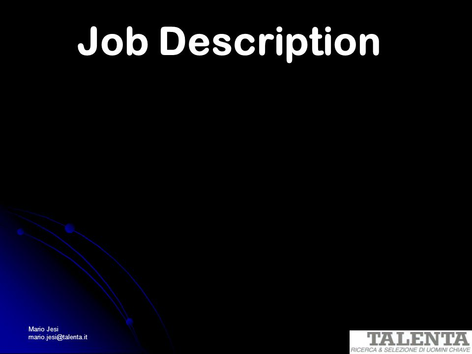Job Description Mario Jesi mario.jesi@talenta.it