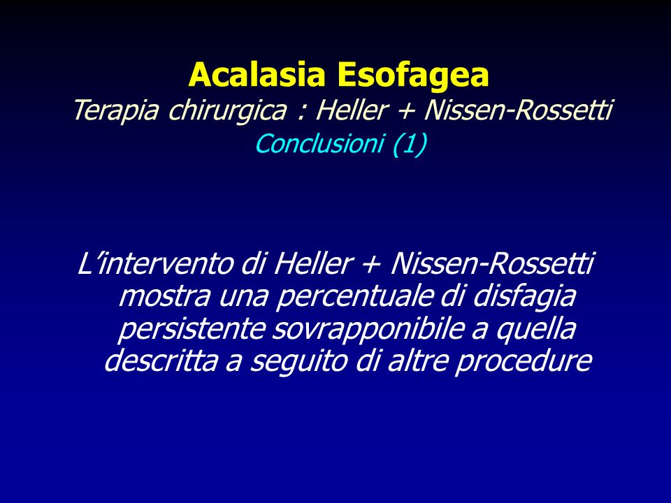Terapia chirurgica : Heller + Nissen-Rossetti Conclusioni (1)