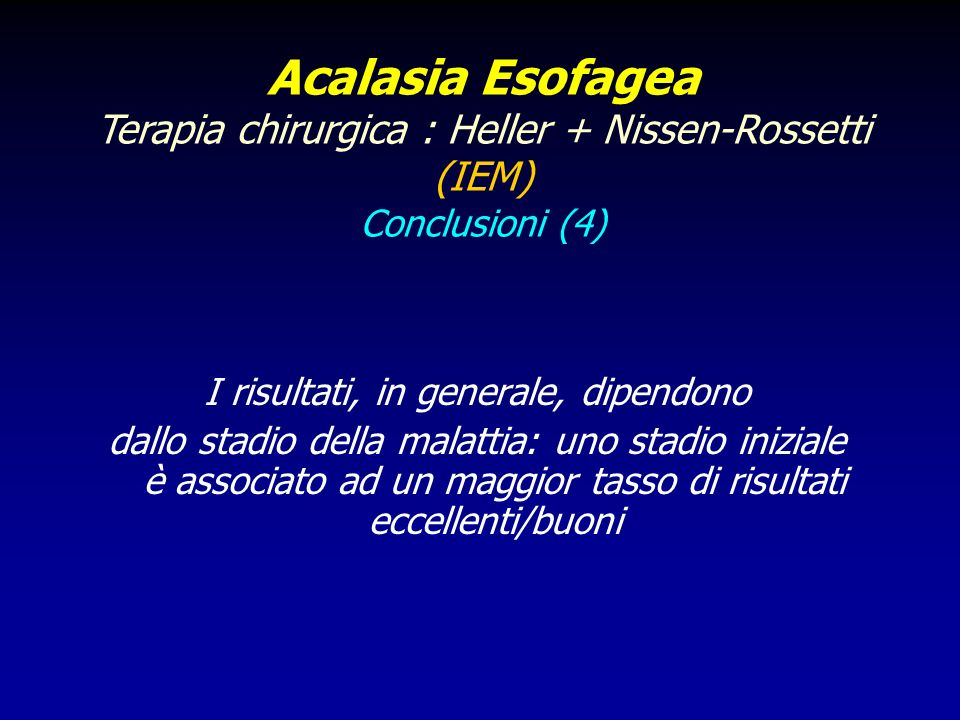 Acalasia Esofagea Terapia chirurgica : Heller + Nissen-Rossetti