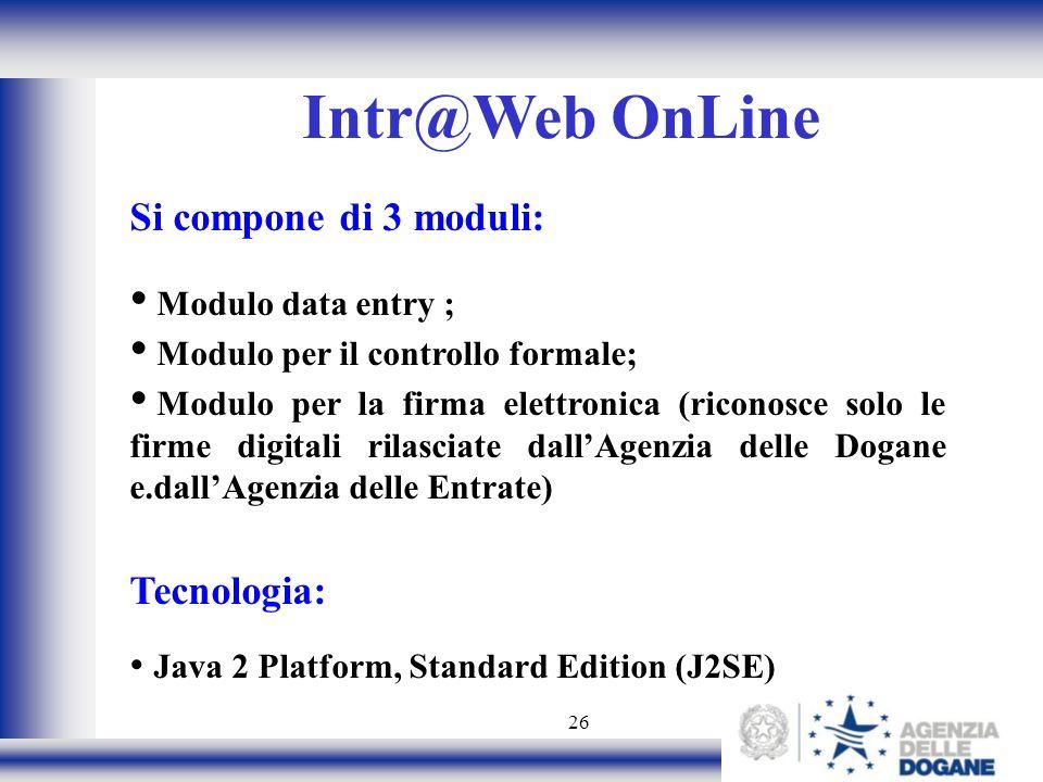 Intr@Web OnLine Si compone di 3 moduli: Tecnologia: