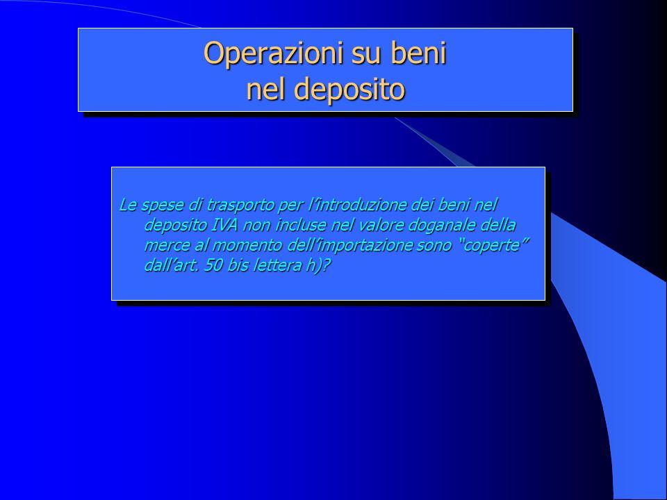 Operazioni su beni nel deposito