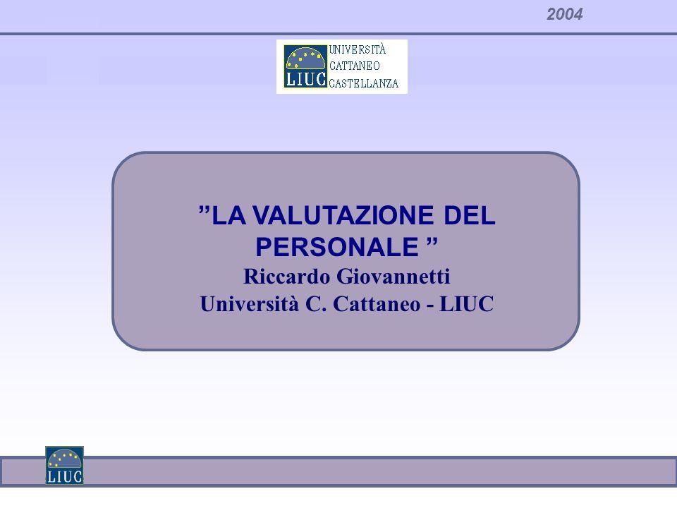 LA VALUTAZIONE DEL PERSONALE Università C. Cattaneo - LIUC