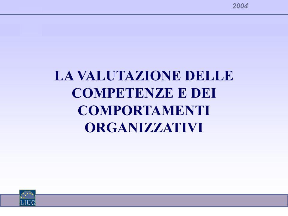LA VALUTAZIONE DELLE COMPETENZE E DEI COMPORTAMENTI ORGANIZZATIVI