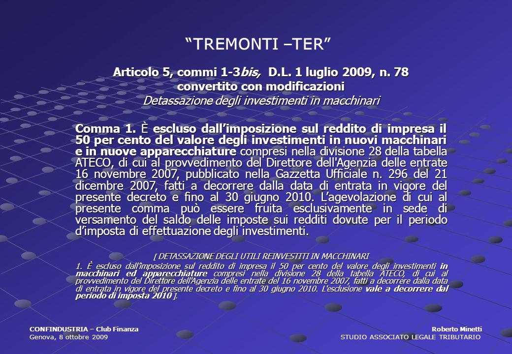 TREMONTI –TER Articolo 5, commi 1-3bis, D.L. 1 luglio 2009, n. 78