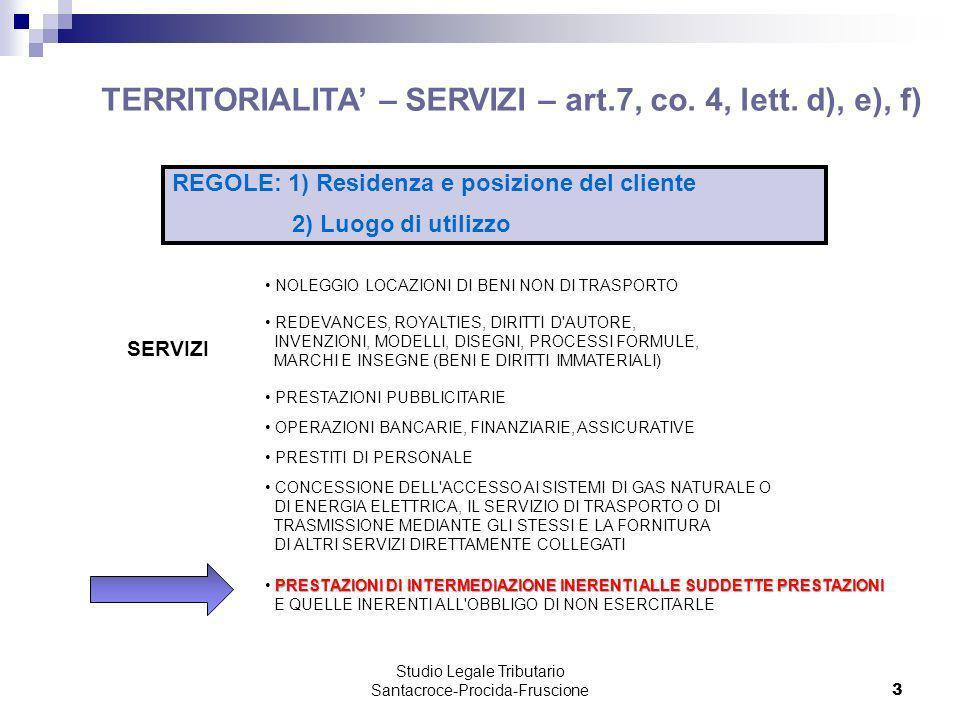 TERRITORIALITA' – SERVIZI – art.7, co. 4, lett. d), e), f)