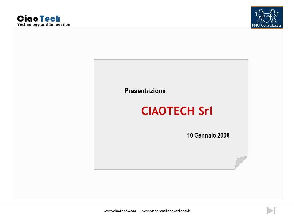 Presentazione CIAOTECH Srl 10 Gennaio 2008