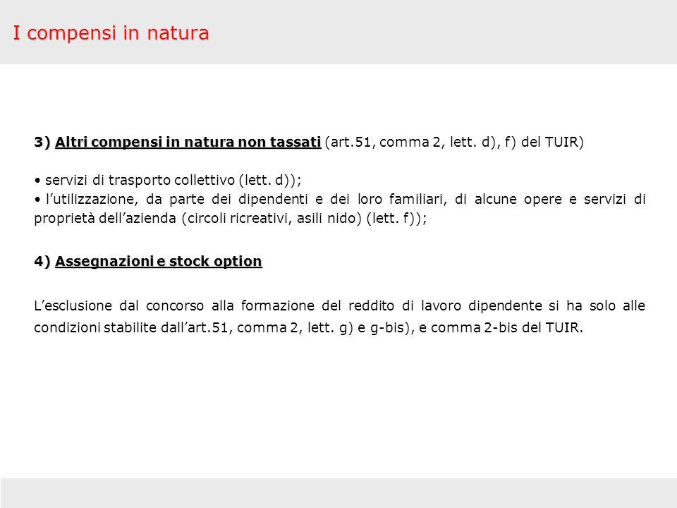 I compensi in natura 3) Altri compensi in natura non tassati (art.51, comma 2, lett. d), f) del TUIR)