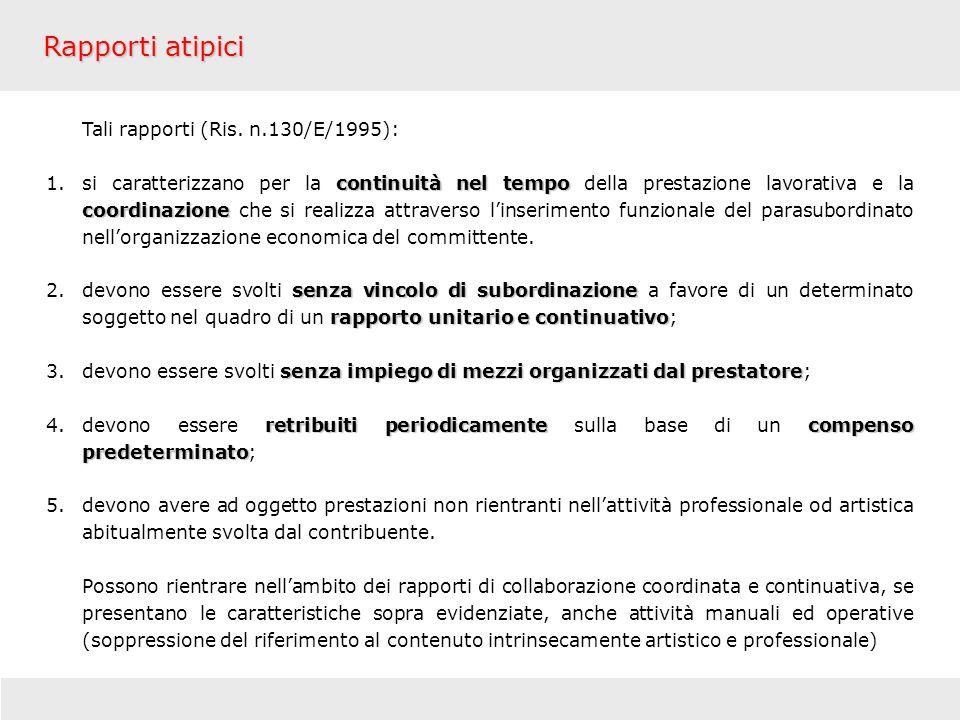 Rapporti atipici Tali rapporti (Ris. n.130/E/1995):