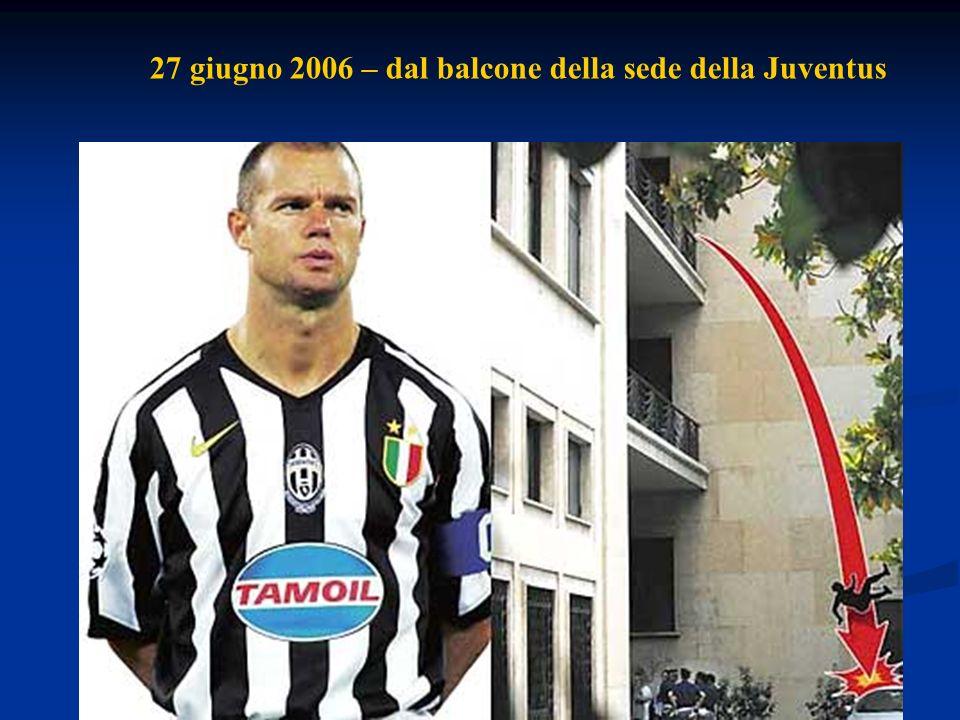 27 giugno 2006 – dal balcone della sede della Juventus