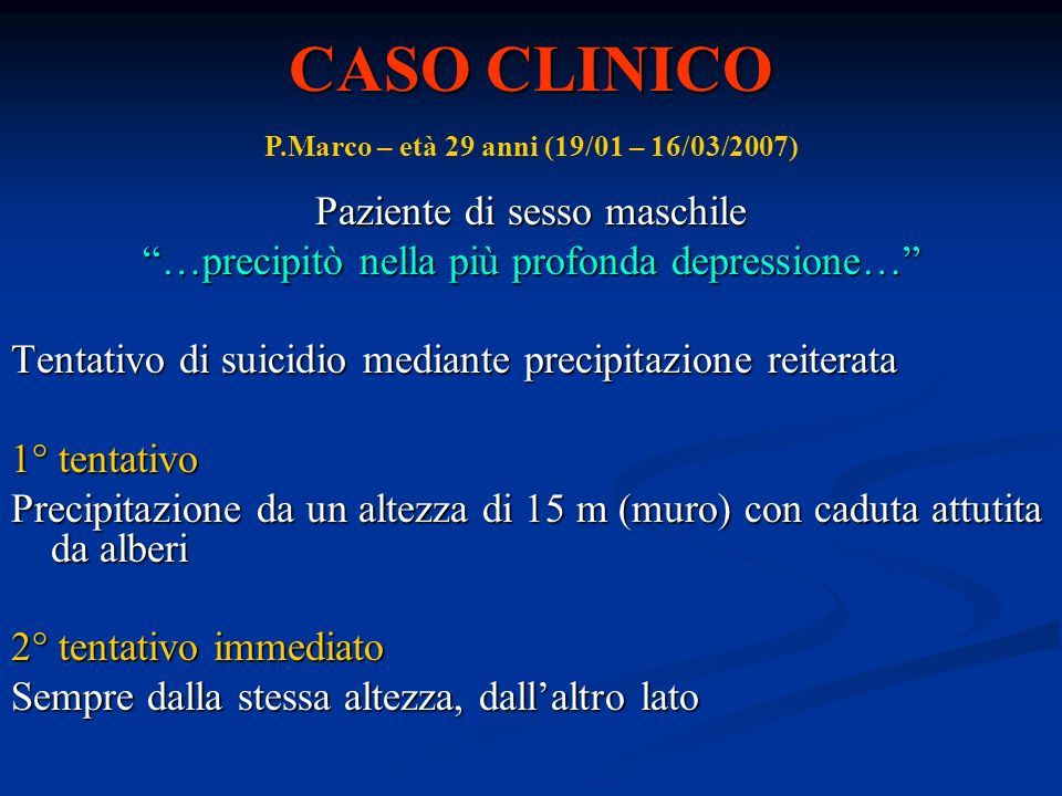 P.Marco – età 29 anni (19/01 – 16/03/2007)