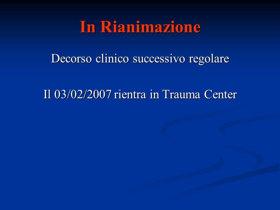 In Rianimazione Decorso clinico successivo regolare