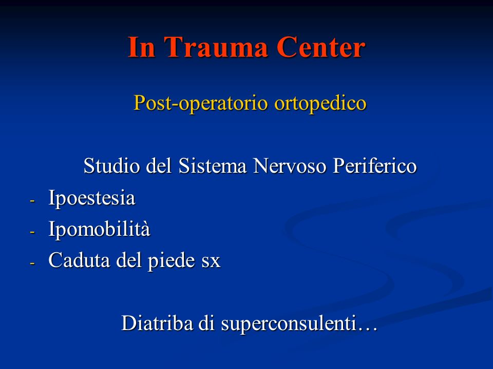 In Trauma Center Post-operatorio ortopedico