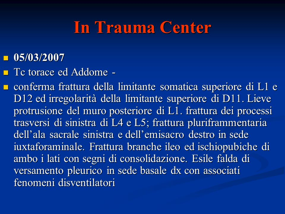 In Trauma Center 05/03/2007 Tc torace ed Addome -