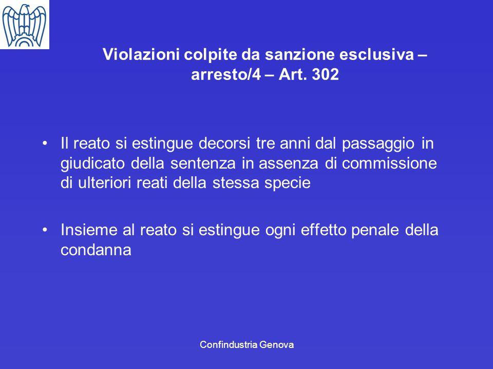 Violazioni colpite da sanzione esclusiva – arresto/4 – Art. 302