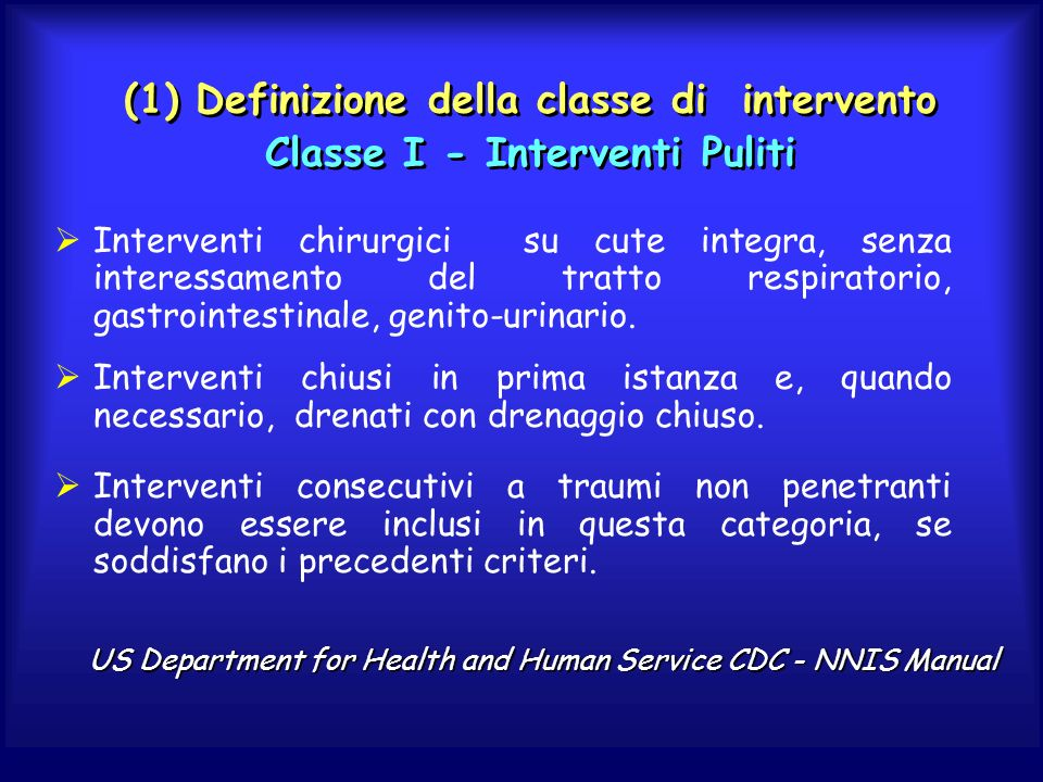 (1) Definizione della classe di intervento Classe I - Interventi Puliti