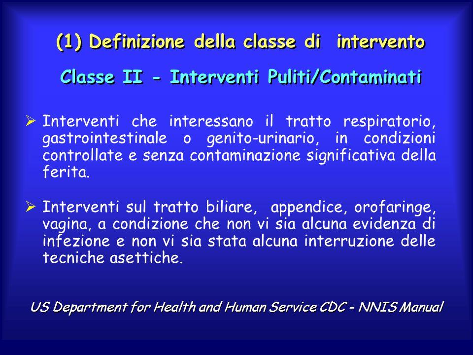 (1) Definizione della classe di intervento Classe II - Interventi Puliti/Contaminati