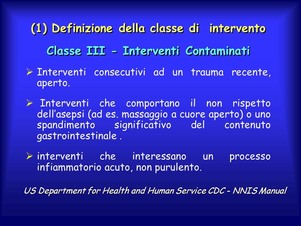 (1) Definizione della classe di intervento Classe III - Interventi Contaminati