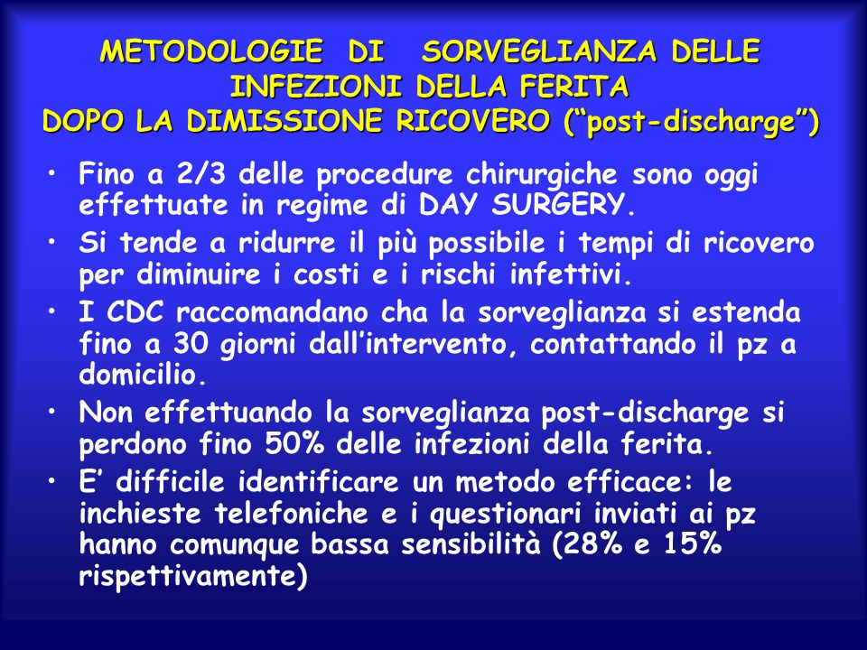 METODOLOGIE DI SORVEGLIANZA DELLE INFEZIONI DELLA FERITA DOPO LA DIMISSIONE RICOVERO ( post-discharge )