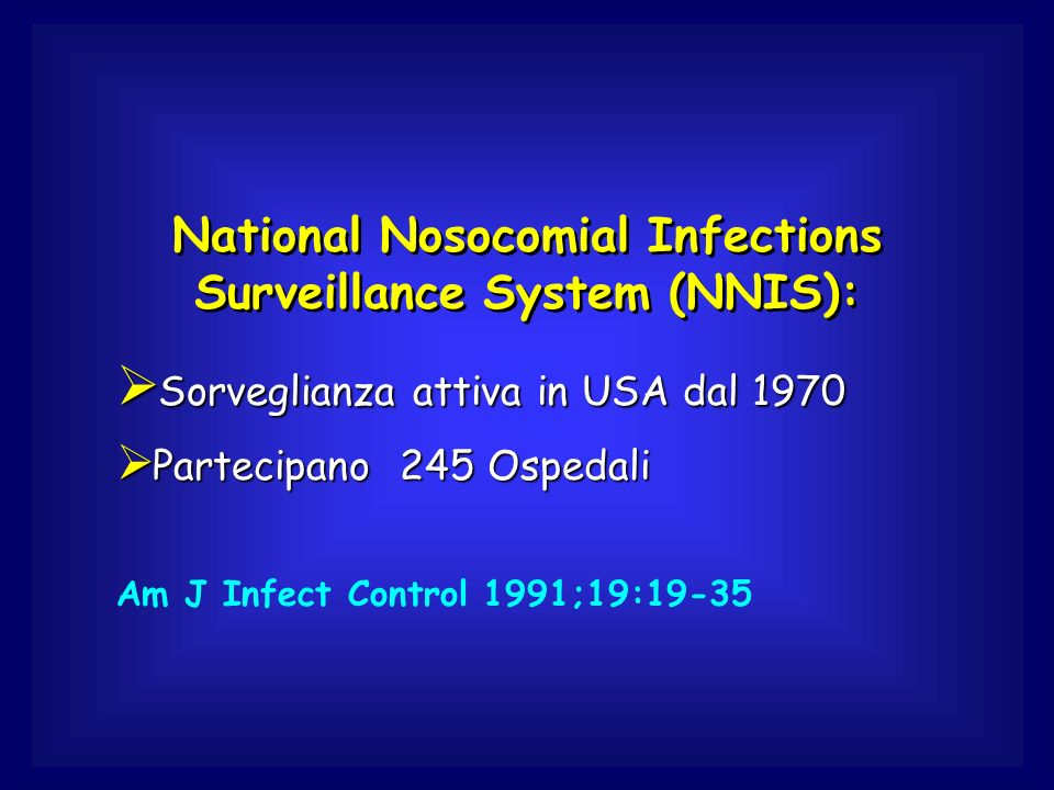 National Nosocomial Infections Surveillance System (NNIS):