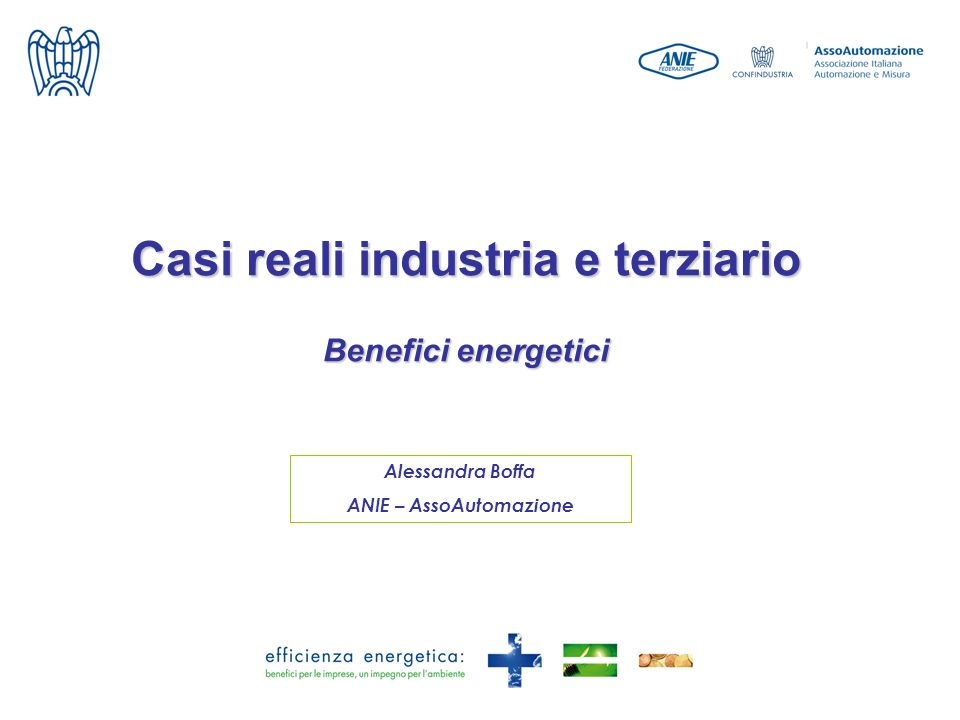 Casi reali industria e terziario Benefici energetici