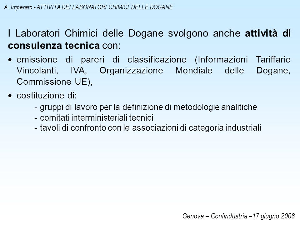 - gruppi di lavoro per la definizione di metodologie analitiche