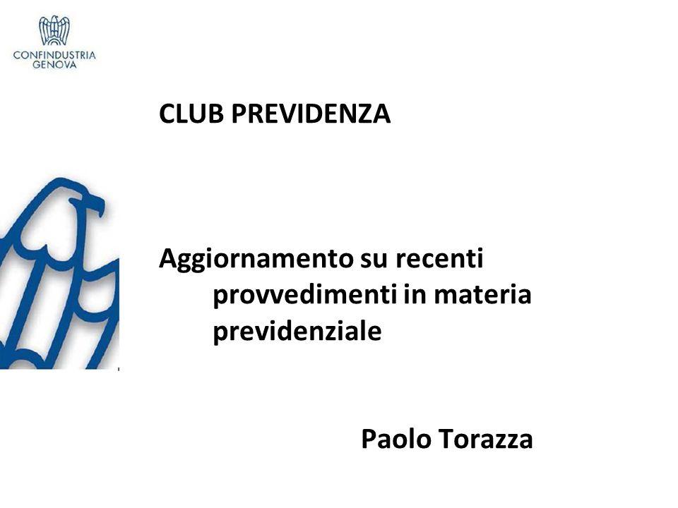 CLUB PREVIDENZA. Aggiornamento su recenti. provvedimenti in materia