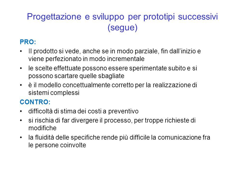 Progettazione e sviluppo per prototipi successivi (segue)
