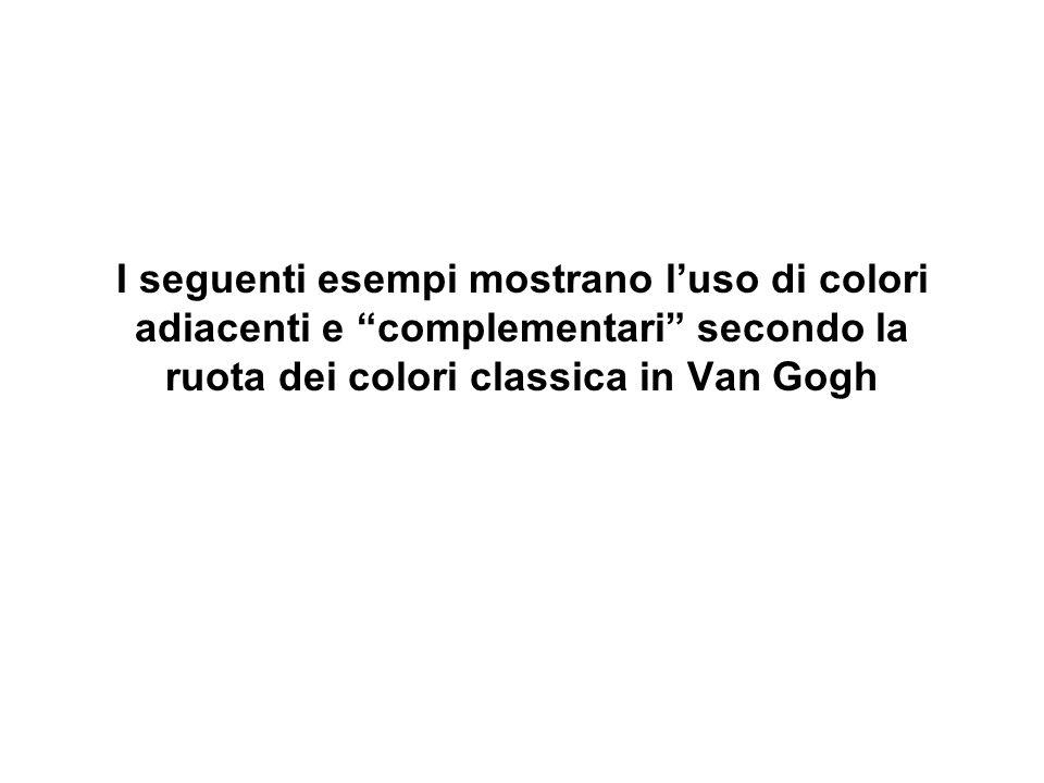 I seguenti esempi mostrano l'uso di colori adiacenti e complementari secondo la ruota dei colori classica in Van Gogh