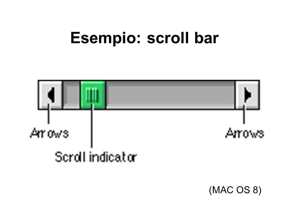 Esempio: scroll bar (MAC OS 8)