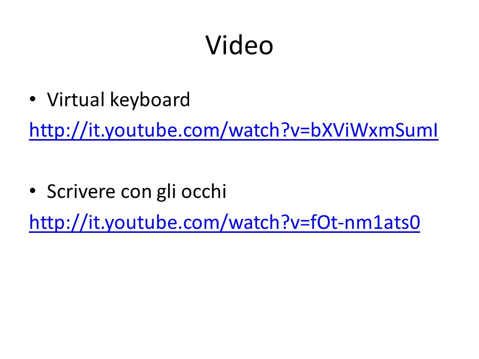 Video Virtual keyboard http://it.youtube.com/watch v=bXViWxmSumI