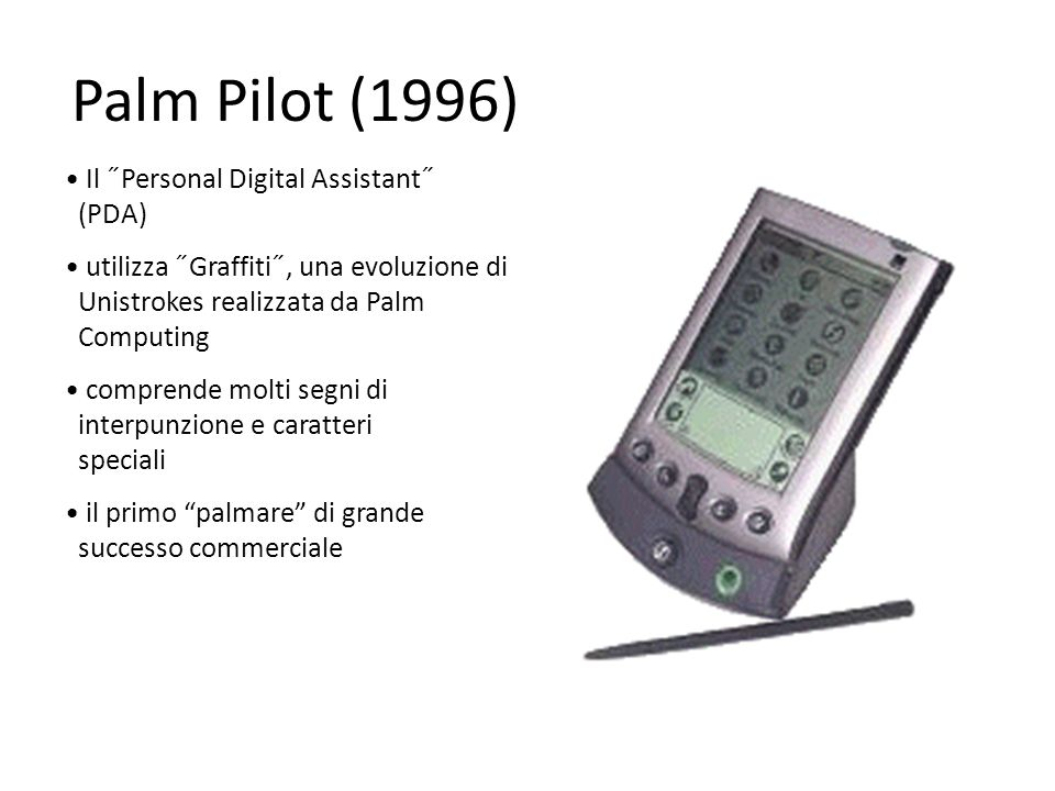 Palm Pilot (1996) Il ˝Personal Digital Assistant˝ (PDA)