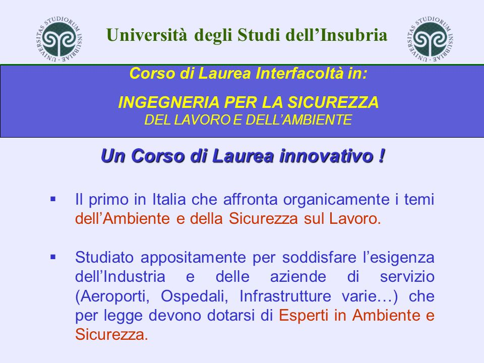 Corso di Laurea Interfacoltà in: Un Corso di Laurea innovativo !