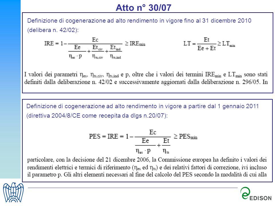 Atto n° 30/07 Definizione di cogenerazione ad alto rendimento in vigore fino al 31 dicembre 2010 (delibera n. 42/02):