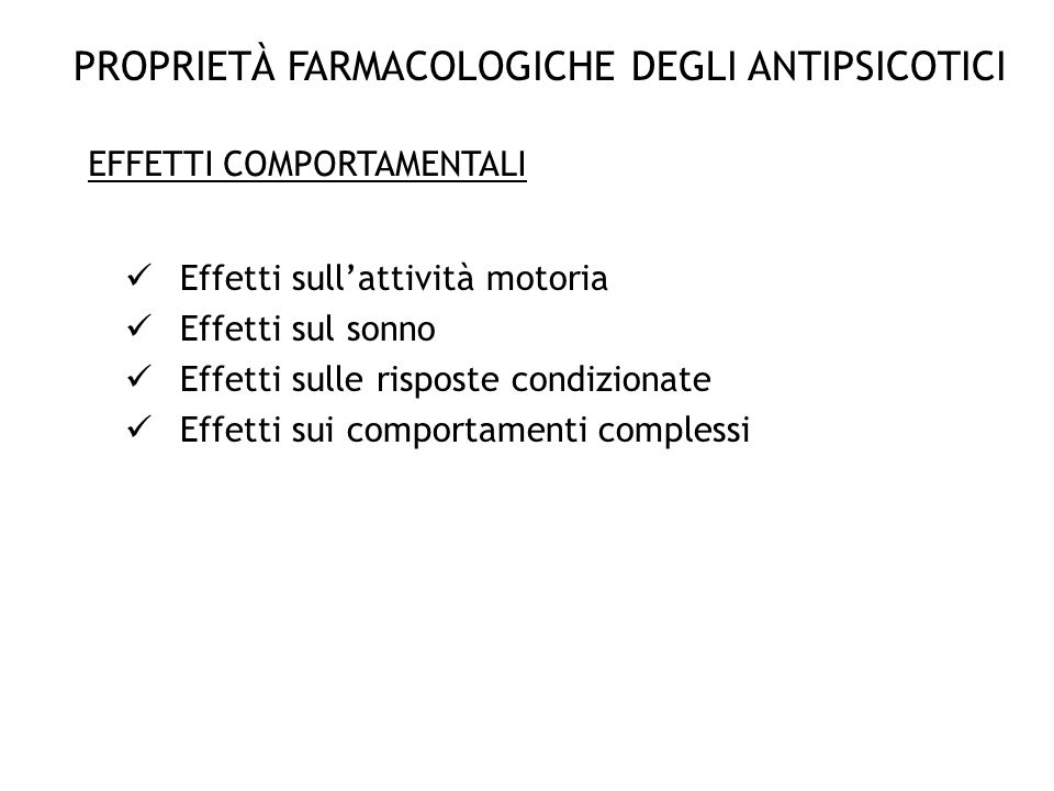 PROPRIETÀ FARMACOLOGICHE DEGLI ANTIPSICOTICI