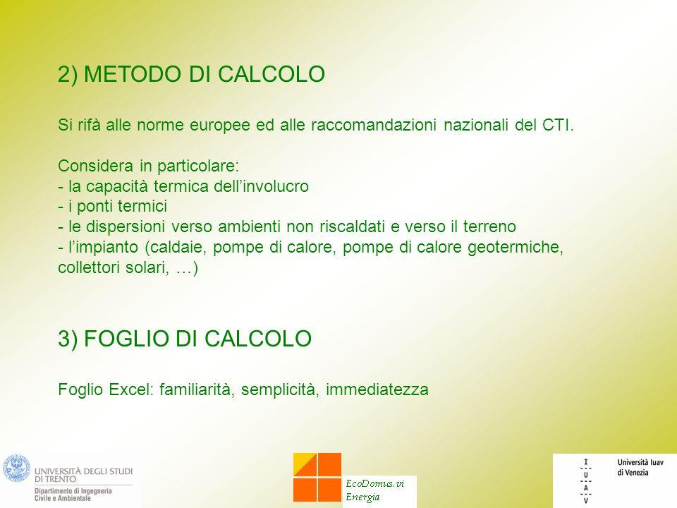 2) METODO DI CALCOLO 3) FOGLIO DI CALCOLO