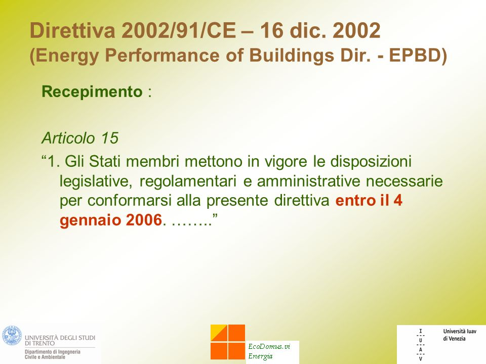 Direttiva 2002/91/CE – 16 dic. 2002 (Energy Performance of Buildings Dir. - EPBD)