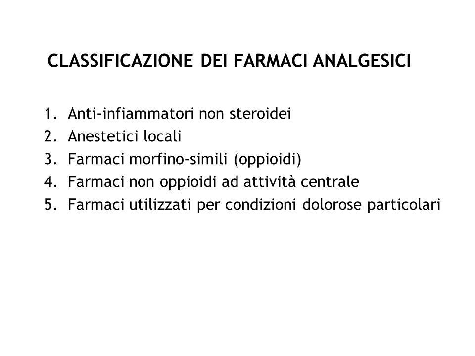CLASSIFICAZIONE DEI FARMACI ANALGESICI